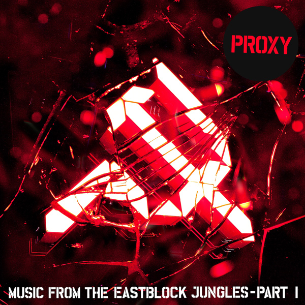 Proxy - Music From The Eastblock Jungles Pt 1
