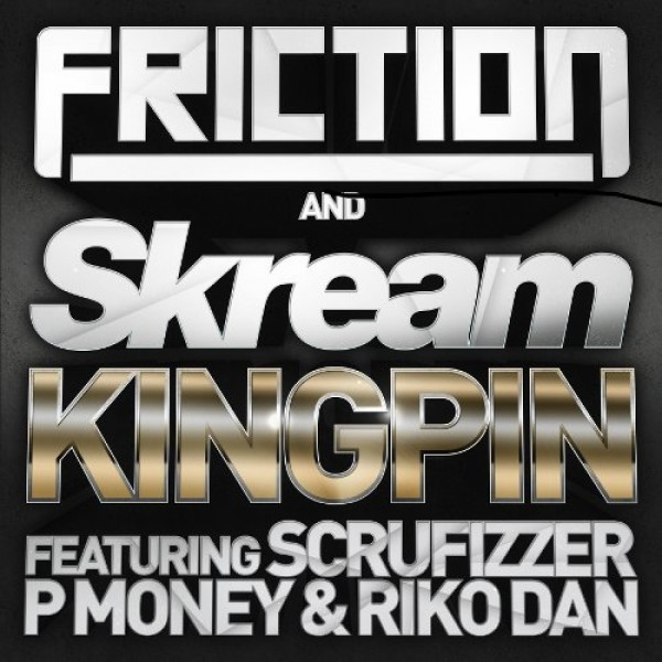 Friction & Skream - Kingpin ft Scrufizzer P Money & Riko Dan