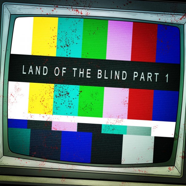 State Of Mind - Land Of The Blind Pt. 1